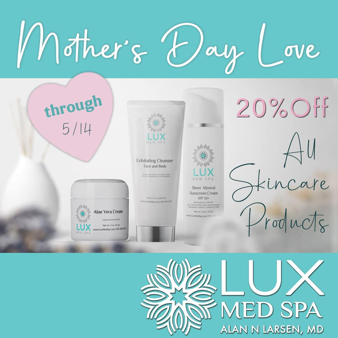 Mother's Day Specials at Lux Med Spa at Buckhead Plastic Surgery 5/9/2021